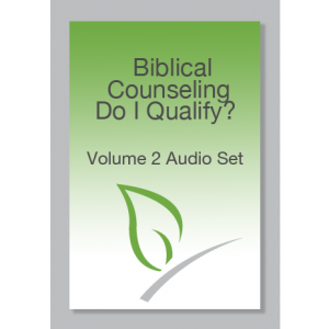 Biblical Counseling – Do I Qualify? Volume 2 MP3 Set