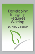 Developing Integrity Requires Waiting