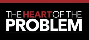The Heart of the Problem (Anger-part 5 of 5)